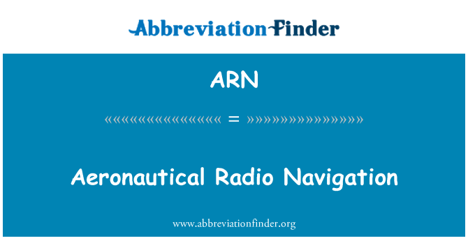 ARN: Aeronautical Radio Navigation