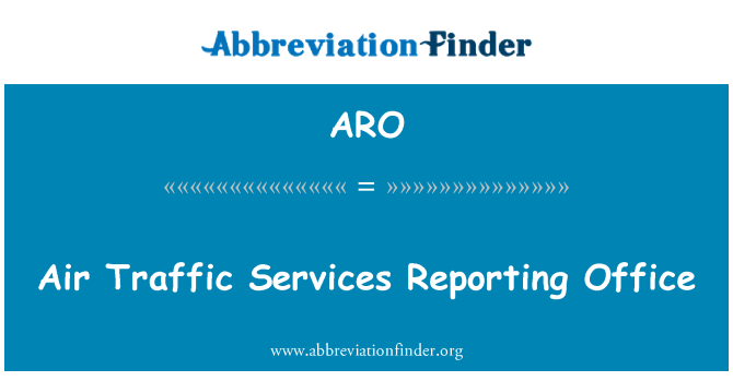 ARO: Air Traffic Services Reporting Office