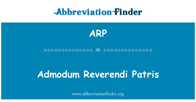 ARP: Admodum Reverendi Patris
