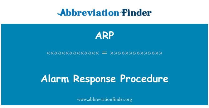 ARP: Alarm Response Procedure