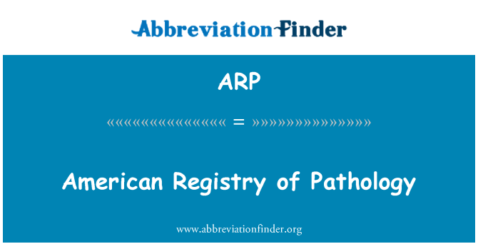 ARP: American Registry of Pathology