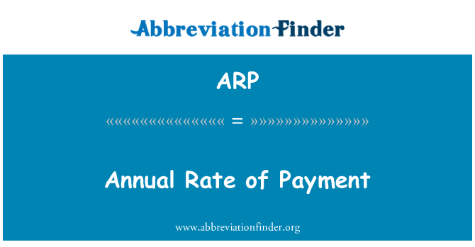ARP: Annual Rate of Payment
