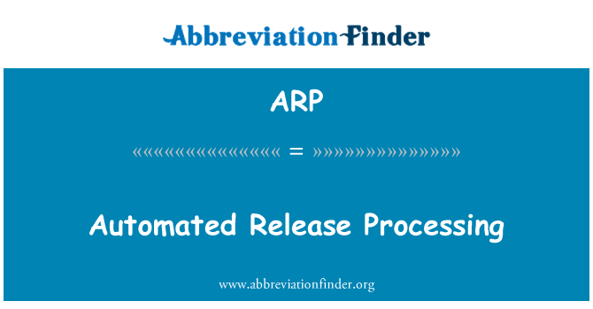 ARP: Automated Release Processing