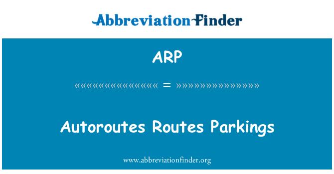 ARP: Autoroutes Routes Parkings