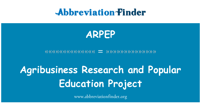 ARPEP: Agribusiness Research and Popular Education Project