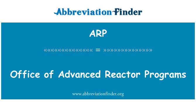 ARP: Office of Advanced Reactor Programs