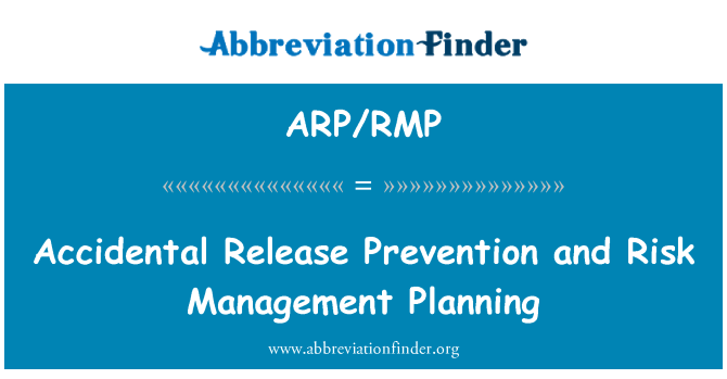 ARP/RMP: Accidental Release Prevention and Risk Management Planning