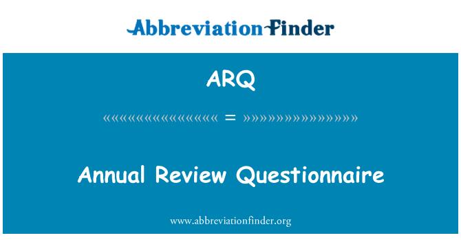 ARQ: Annual Review Questionnaire