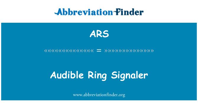 ARS: Audible Ring Signaler