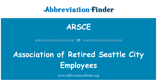 ARSCE: Association of Retired Seattle City Employees