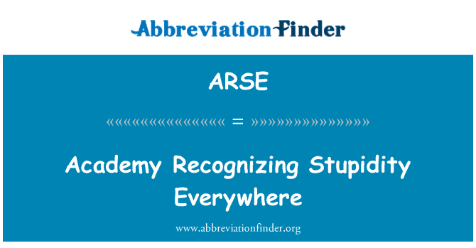 ARSE: Academia reconociendo estupidez en todas partes