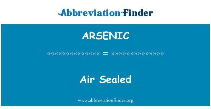 ARSENIC: 密封的空气