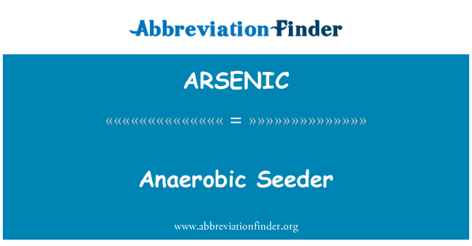 ARSENIC: Seeder anaerobik