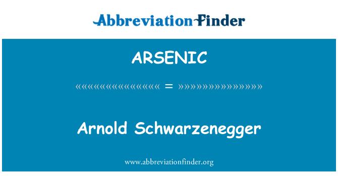 ARSENIC: Arnold Schwarzenegger