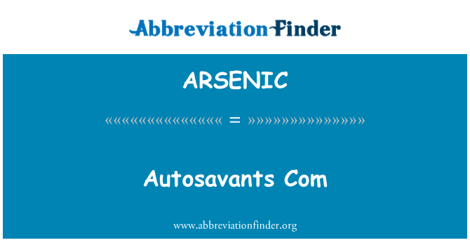 ARSENIC: Autosavants Com