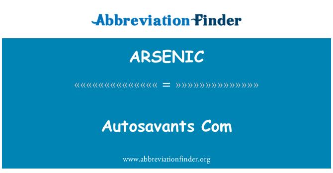 ARSENIC: Autosavants Com