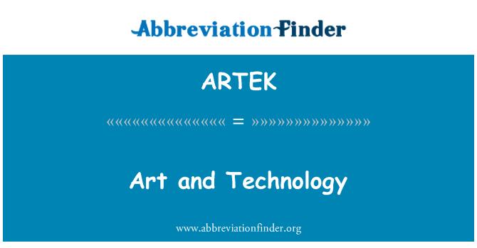 ARTEK: Art and Technology