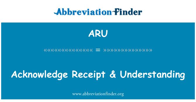 ARU: Acknowledge Receipt & Understanding