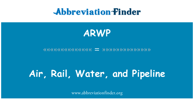 ARWP: Air, Rail, Water, and Pipeline