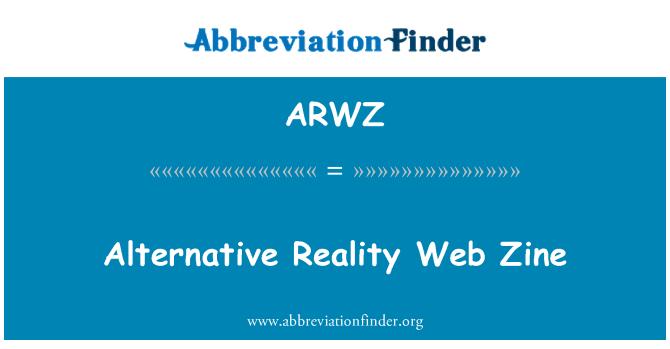 ARWZ: Alternative Reality Web Zine
