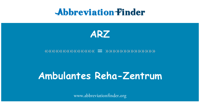ARZ: Ambulantes Reha-Zentrum