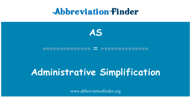 AS: Administrative Simplification