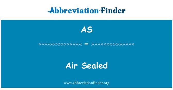 AS: Air Sealed