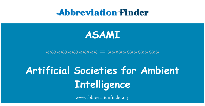ASAMI: Artificial Societies for Ambient Intelligence