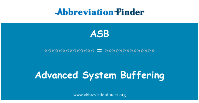 ASB: Advanced System Buffering