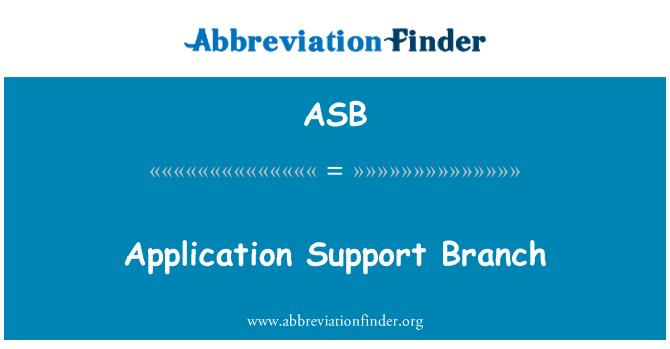 ASB: Application Support Branch