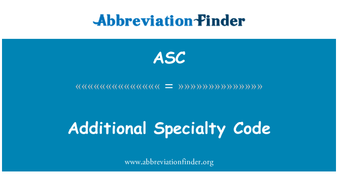 ASC: Additional Specialty Code