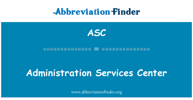 ASC: Administration Services Center