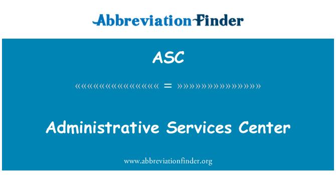ASC: Administrative Services Center