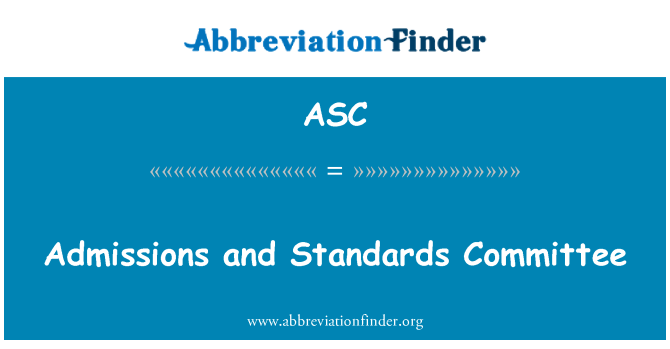 ASC: Admissions and Standards Committee