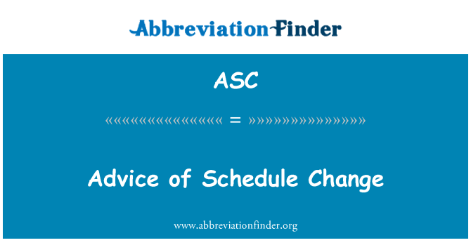 ASC: Advice of Schedule Change