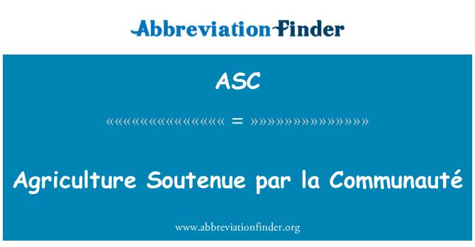 ASC: Agriculture Soutenue par la Communauté