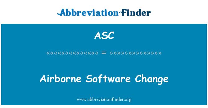 ASC: Airborne Software Change