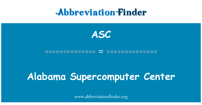ASC: Alabama Supercomputer Center