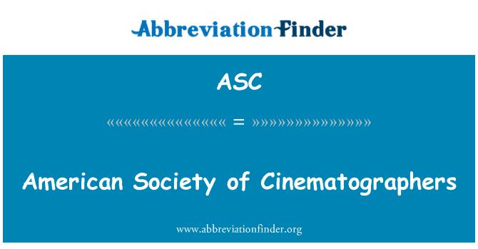 ASC: American Society of Cinematographers