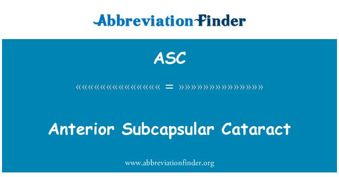 ASC: Anterior Subcapsular Cataract