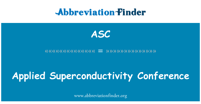 ASC: Applied Superconductivity Conference