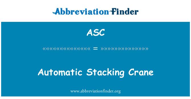 ASC: Automatic Stacking Crane