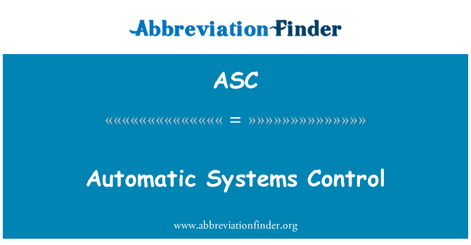 ASC: Automatic Systems Control
