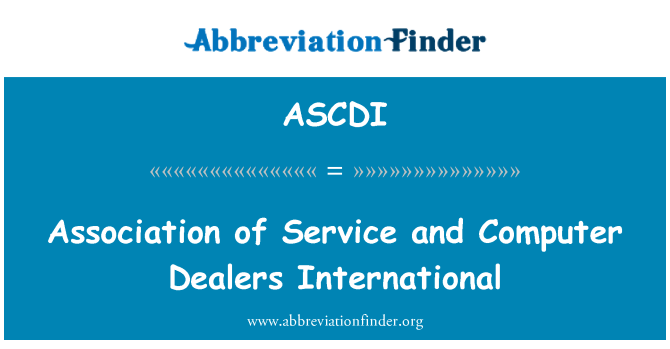 ASCDI: Association of Service and Computer Dealers International