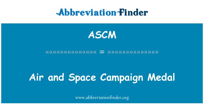 ASCM: Aire y espacio medalla de campaña