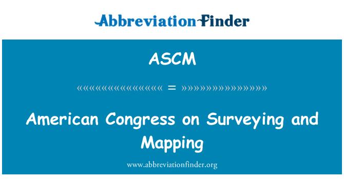 ASCM: Congreso americano de agrimensura y cartografía
