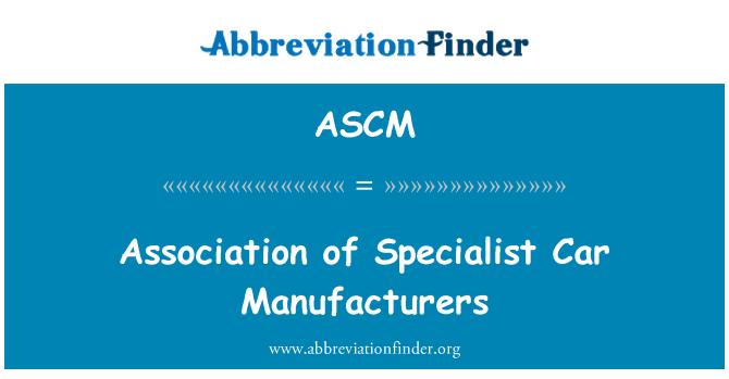ASCM: Asociación de fabricantes de automóviles de especialista