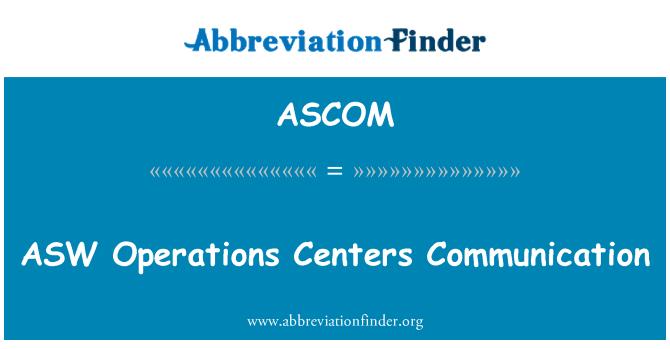 ASCOM: Comunicación de los centros de operaciones del ASW