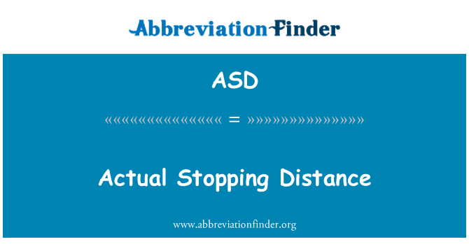 ASD: Actual Stopping Distance