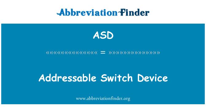 ASD: Addressable Switch Device
